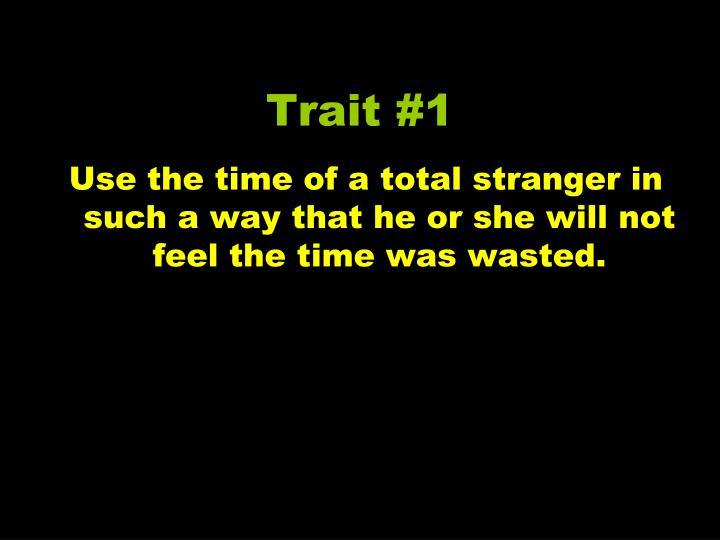 Trait #1