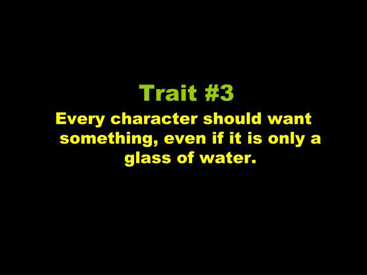 Trait #3