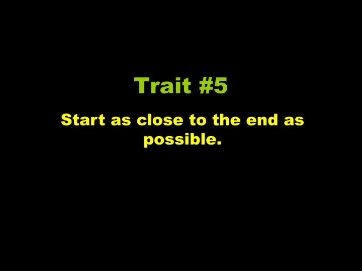 Trait #5