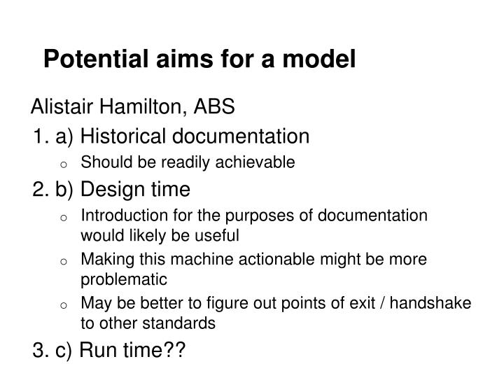 Potential aims for a model