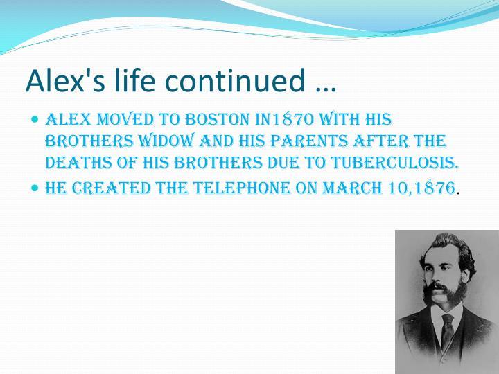 Alex's life continued …
