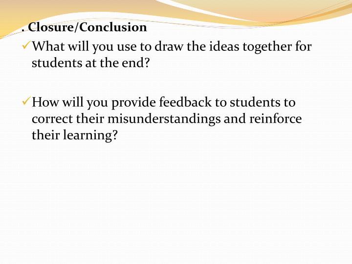 . Closure/Conclusion