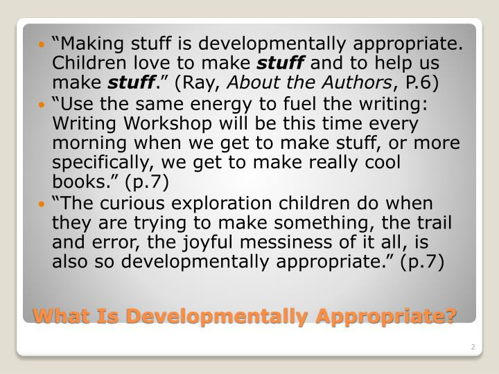 What is developmentally appropriate