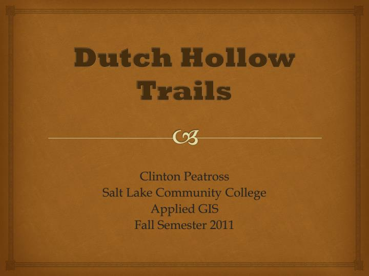 Dutch hollow trails