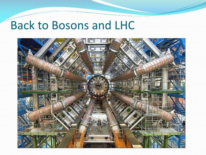 Back to Bosons and LHC