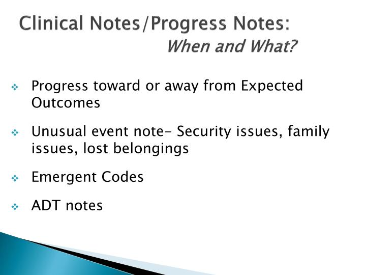 Clinical Notes/Progress Notes: