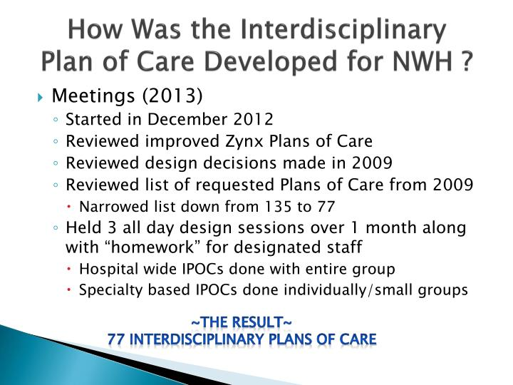 How Was the Interdisciplinary    Plan of Care Developed for NWH ?