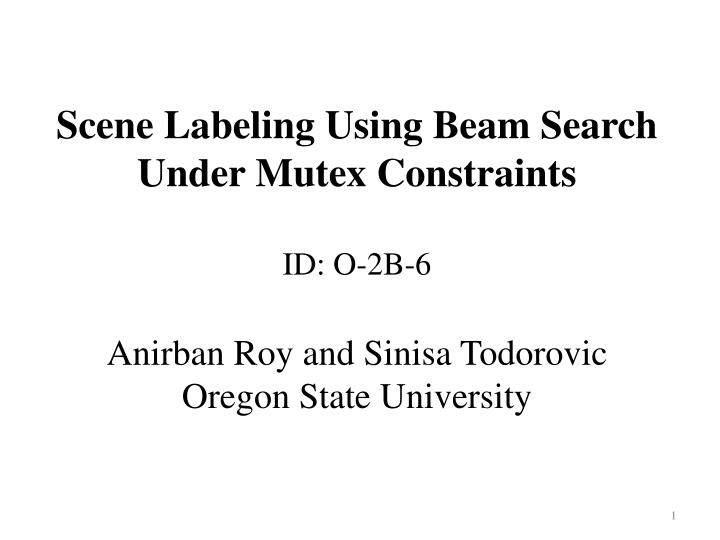 Scene Labeling Using Beam Search Under