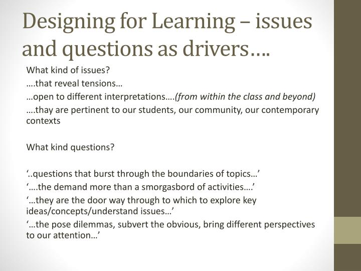 Designing for Learning – issues and questions as drivers….