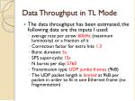 data throughput in tl m ode