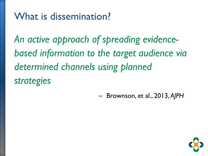 What is dissemination?