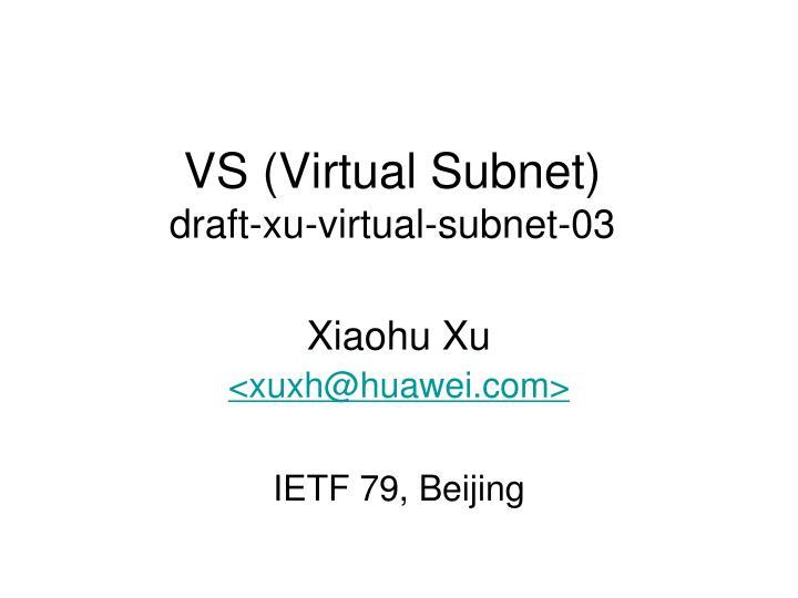 Vs virtual subnet draft xu virtual subnet 03