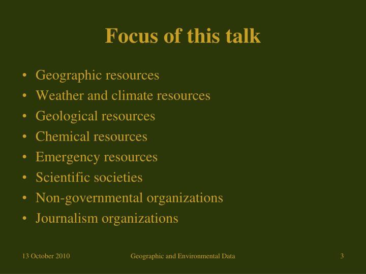 Focus of this talk