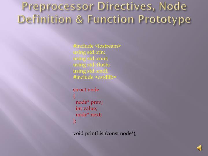 Preprocessor Directives, Node Definition & Function Prototype