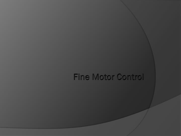 Fine Motor Control