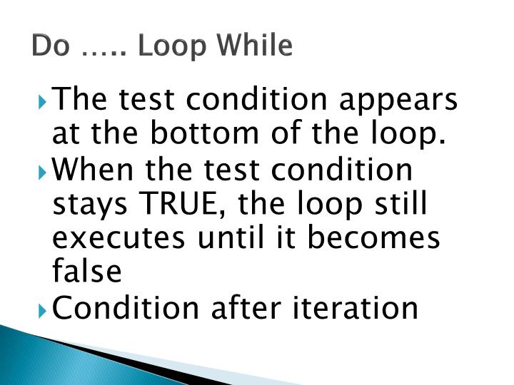 Do ….. Loop While