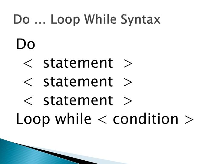 Do … Loop While Syntax