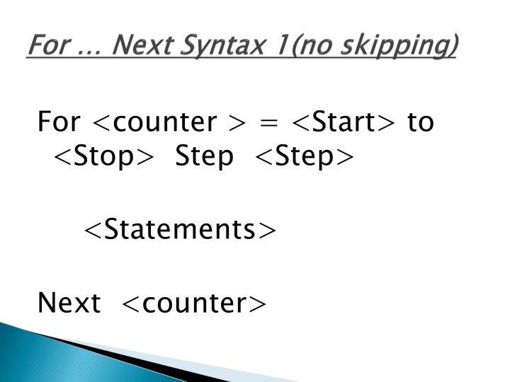 For … Next Syntax 1(no skipping)