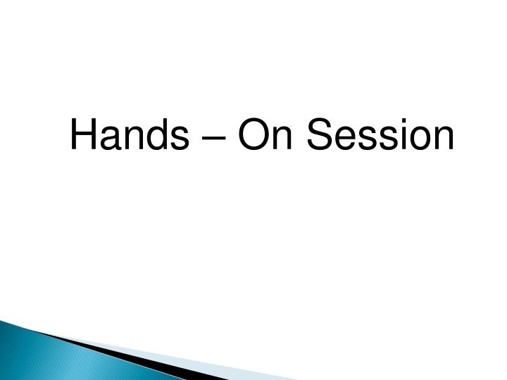 Hands – On Session