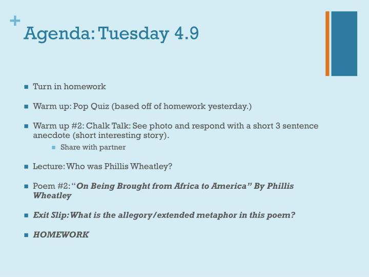 Agenda: Tuesday 4.9