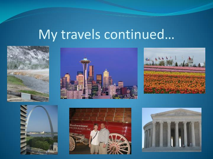 My travels continued…