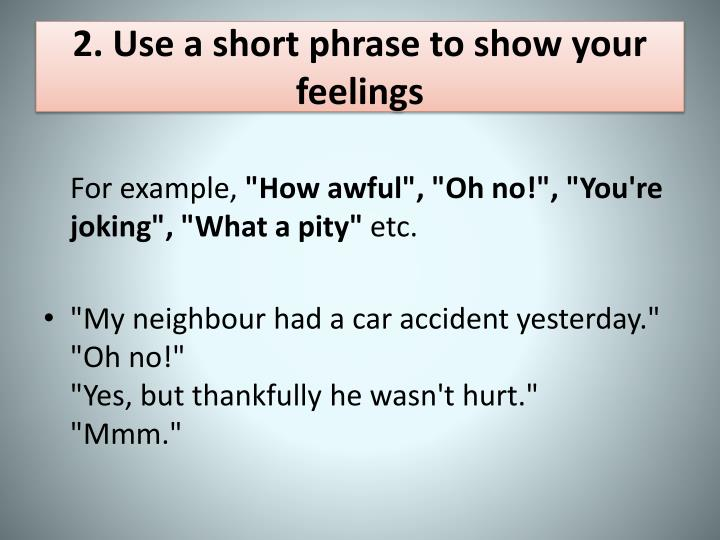 2 use a short phrase to show your feelings