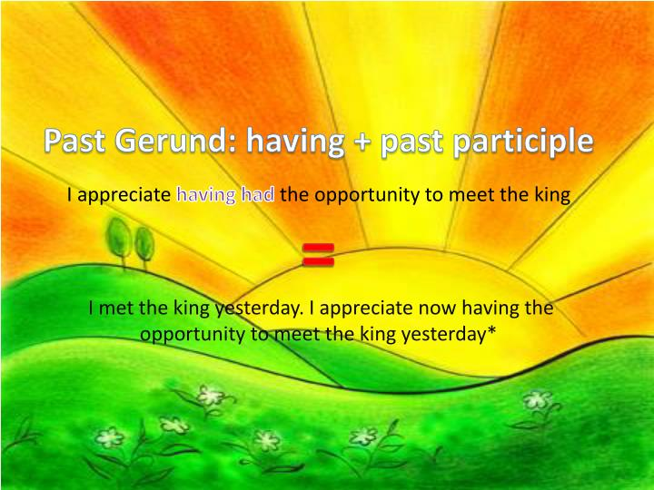 Past Gerund: having + past participle