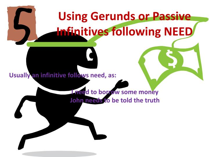 Using Gerunds or Passive Infinitives following NEED