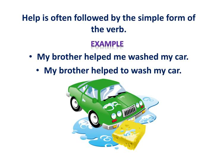 Help is often followed by the simple form of the verb