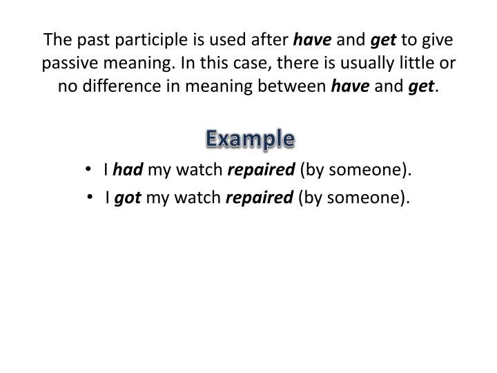 The past participle is used after