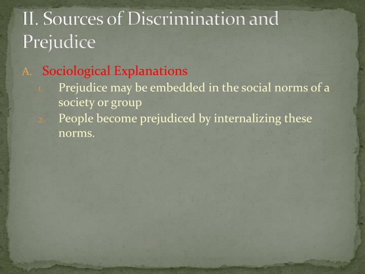 II. Sources of Discrimination and Prejudice
