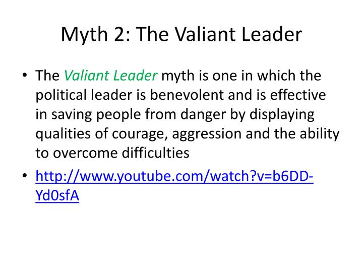 Myth 2: The Valiant Leader