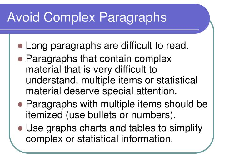 Avoid Complex Paragraphs