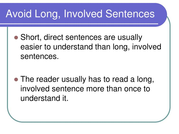 Avoid Long, Involved Sentences