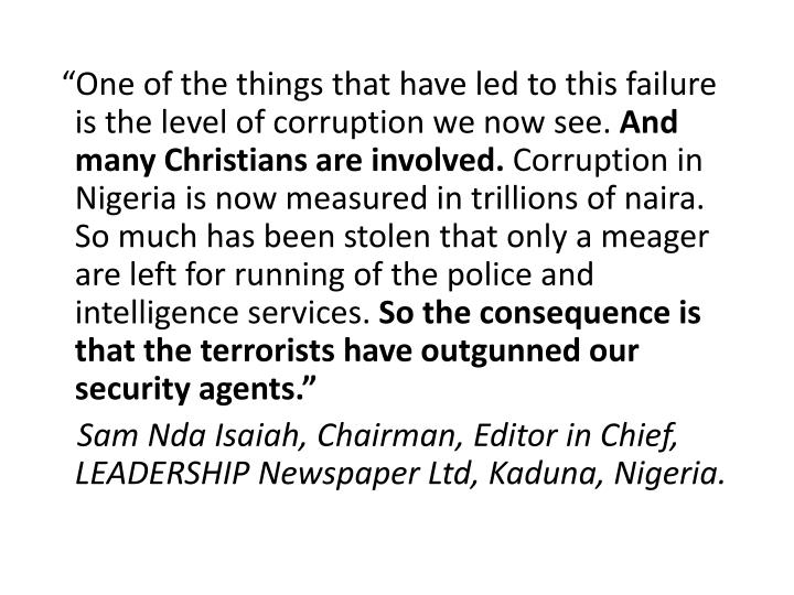 """One of the things that have led to this failure is the level of corruption we now see."