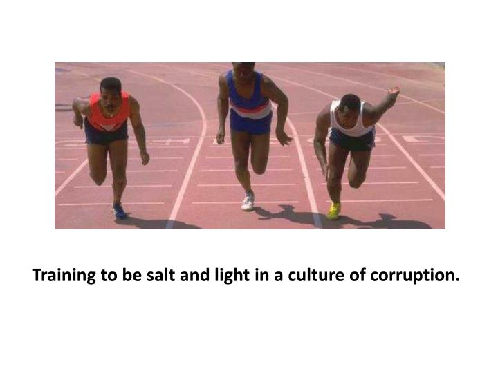 Training to be salt and light in a culture of corruption.