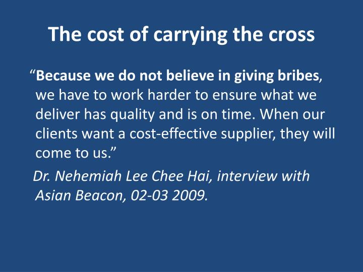 The cost of carrying the cross