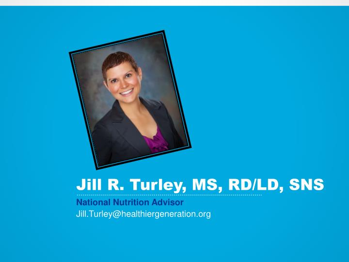 Jill R. Turley, MS, RD/LD, SNS