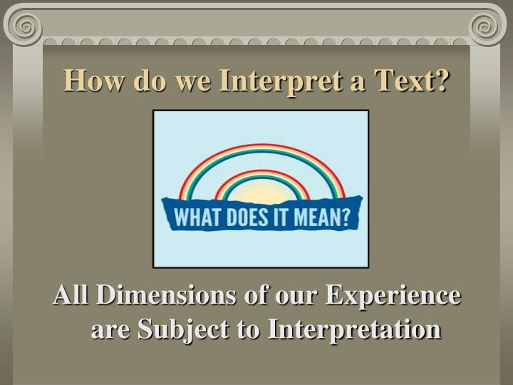 How do we Interpret a Text?