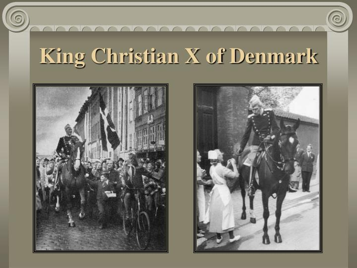 King Christian X of Denmark