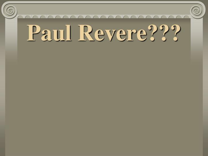 Paul Revere???