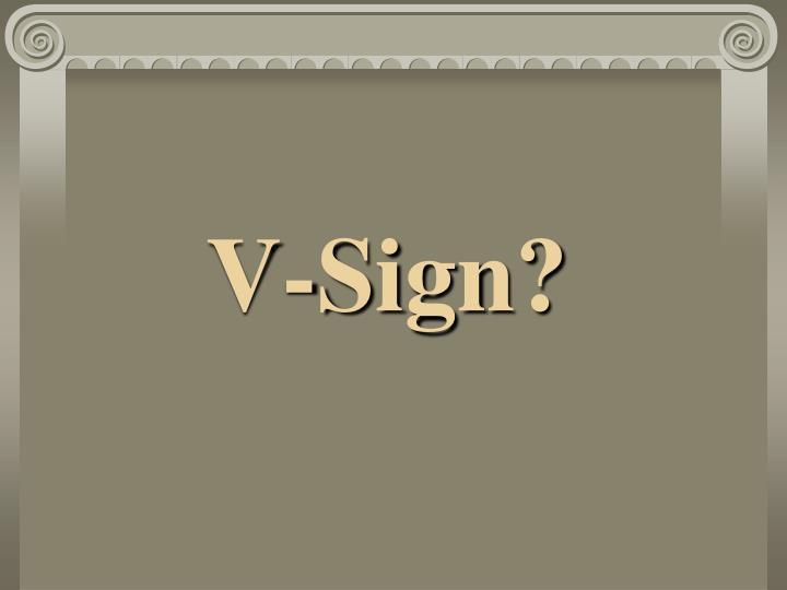 V-Sign?