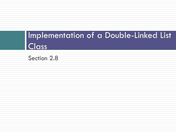 Implementation of a Double-Linked List Class