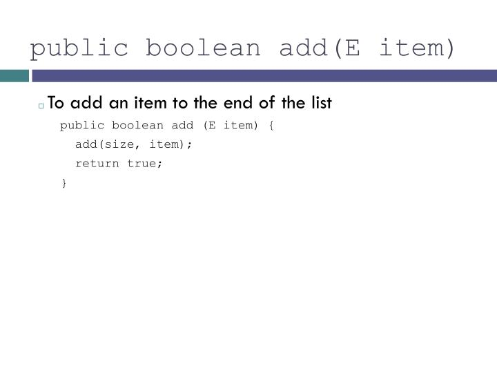 public boolean add(E item)