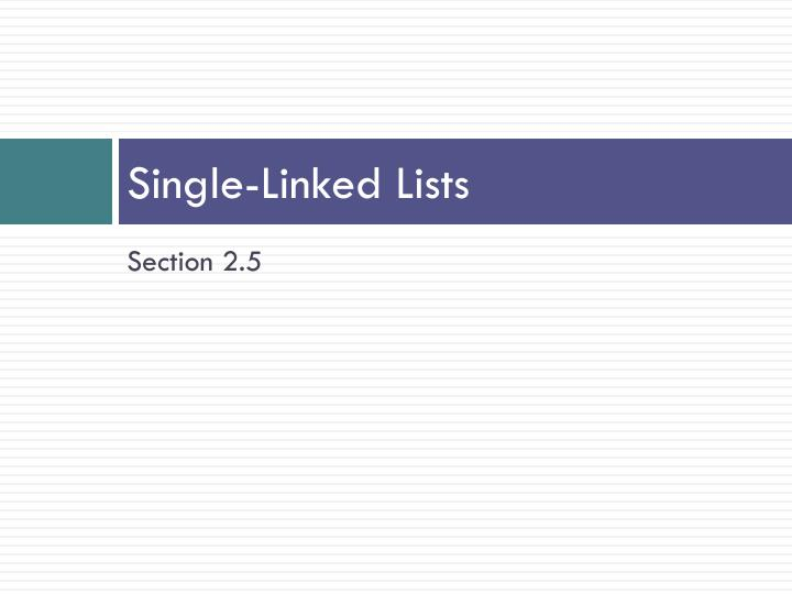 Single-Linked Lists