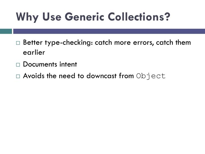 Why Use Generic Collections?