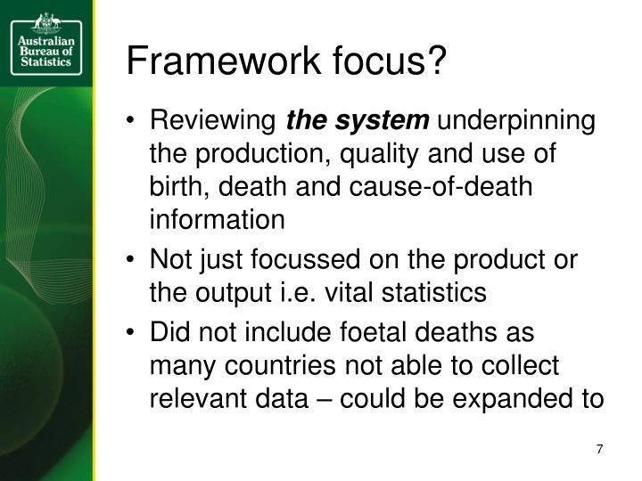 Framework focus?