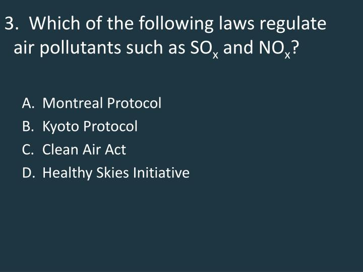 3 which of the following laws regulate air pollutants such as so x and no x
