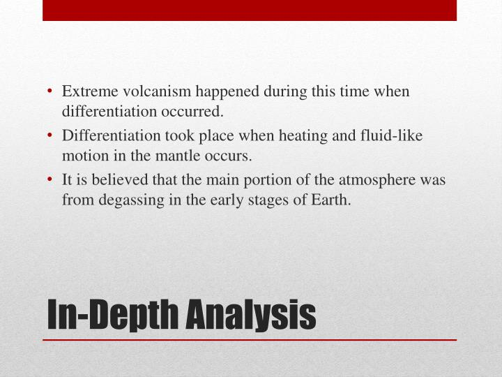 Extreme volcanism happened during this time when differentiation occurred.