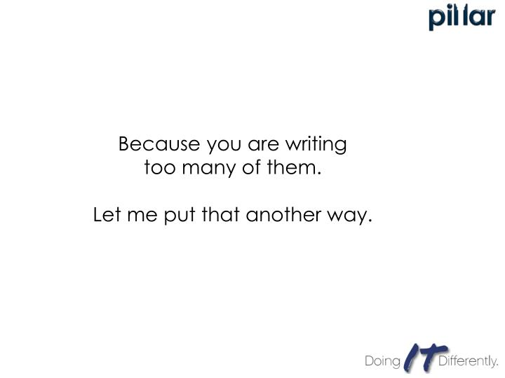 Because you are writing